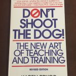 "a picture of the cover of ""Don't Shoot the Dog"" by Karen Pryor"